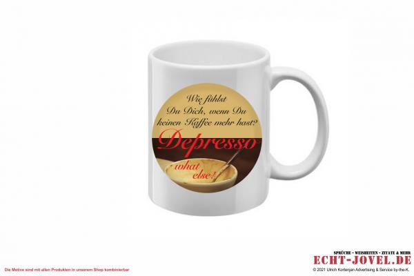 Wie fühlst Du Dich wenn Du keinen Kaffee mehr hast? Depresso, what else! - Tasse mit Spruch